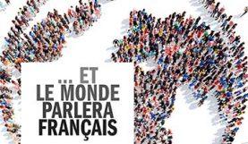 Et le monde parlera français