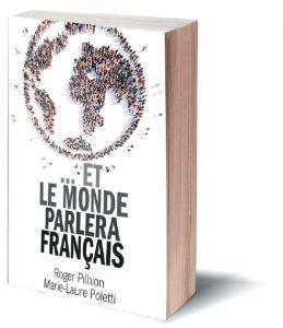 Et le monde parlera français, ouvrage de Roger Pilhion